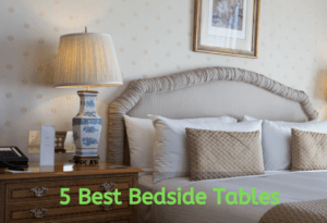 How to Choose the Best Bedside Tables for You In 2020