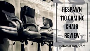 Respawn 110 Gaming Chair Review – Why You Need to Get It?