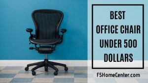 How to Find The Best Office Chair Under 500 Dollars