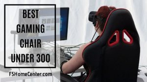 Its Gear Up Time: The Best Gaming Chair Under 300