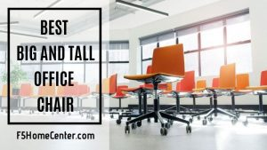 Everything You Need to Know About the Best Big and Tall Office Chair