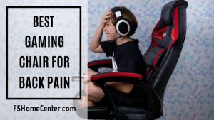 The Best Gaming Chair For Back Pain: How to Choose the Right One