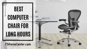All You Need to Know about the Best Computer Chair for Long Hours