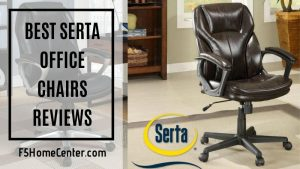 The Best Serta Office Chairs Reviews: Everything You Need to Know Before Buying One