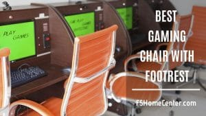 How to Select the Best Gaming Chair with Footrest That Will Blow out Your Mind
