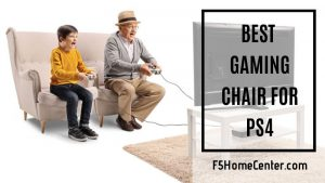 The Best Gaming Chair for PS4 – Top 8 List